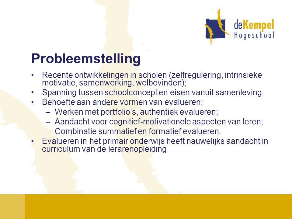 Probleemstelling •Recente ontwikkelingen in scholen (zelfregulering, intrinsieke motivatie, samenwerking, welbevinden); •Spanning tussen schoolconcept