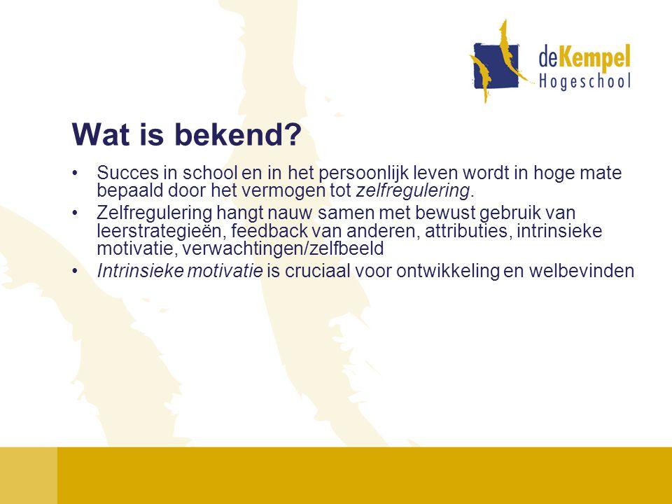 Wat is bekend? •Succes in school en in het persoonlijk leven wordt in hoge mate bepaald door het vermogen tot zelfregulering. •Zelfregulering hangt na
