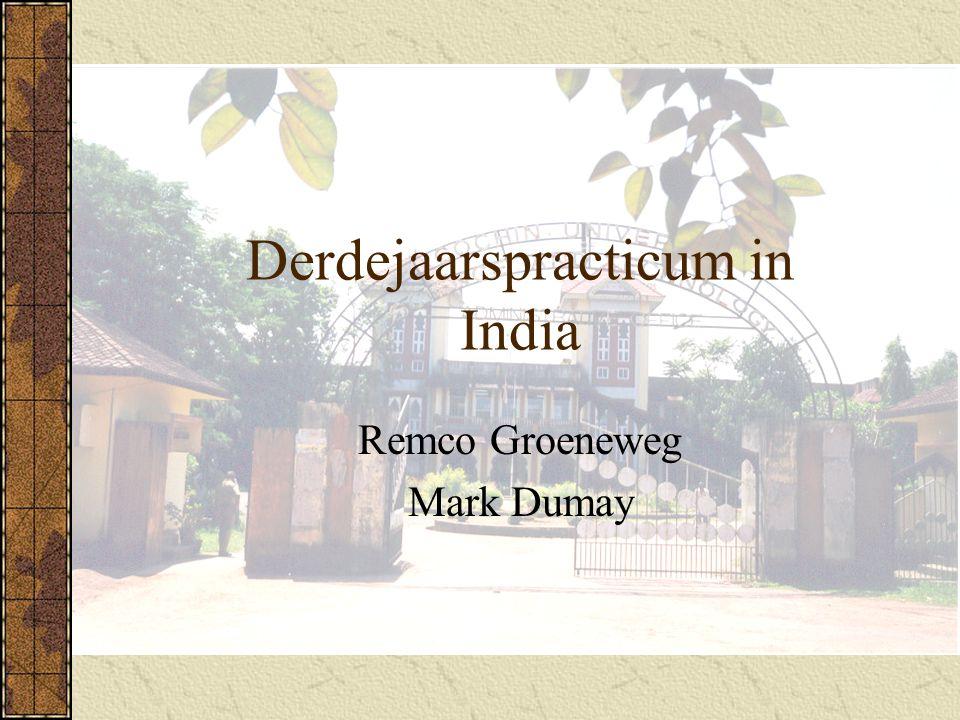 Derdejaarspracticum in India Remco Groeneweg Mark Dumay
