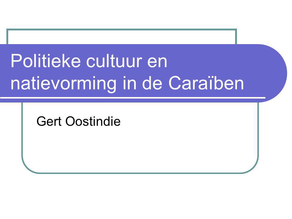 Politieke cultuur en natievorming in de Caraïben Gert Oostindie