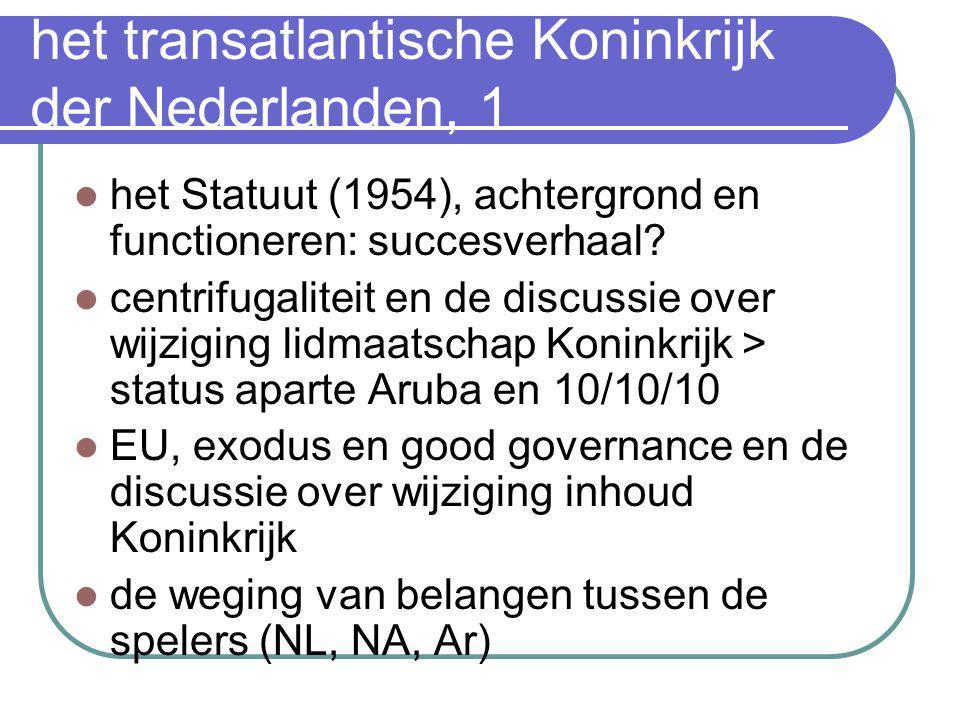het transatlantische Koninkrijk der Nederlanden, 1  het Statuut (1954), achtergrond en functioneren: succesverhaal?  centrifugaliteit en de discussi