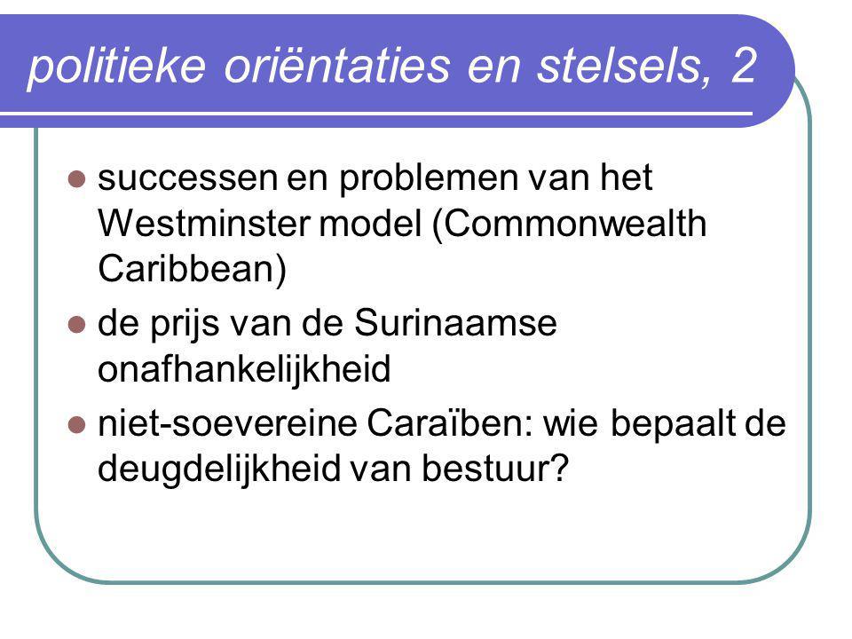 politieke oriëntaties en stelsels, 2  successen en problemen van het Westminster model (Commonwealth Caribbean)  de prijs van de Surinaamse onafhank