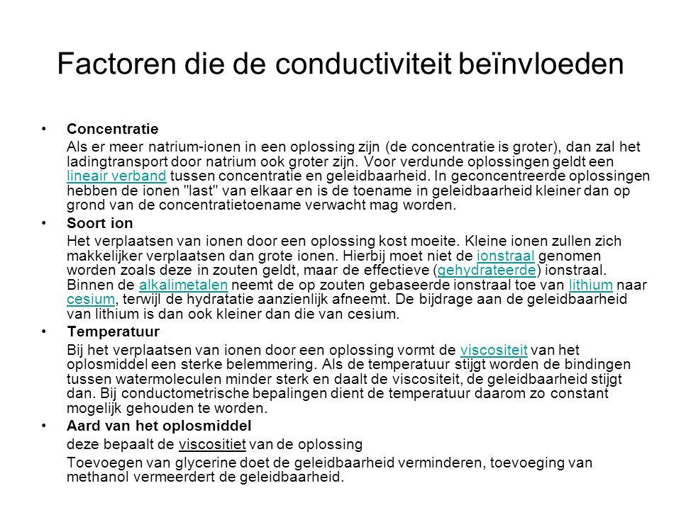 Factoren die de conductiviteit beïnvloeden •Concentratie Als er meer natrium-ionen in een oplossing zijn (de concentratie is groter), dan zal het ladi