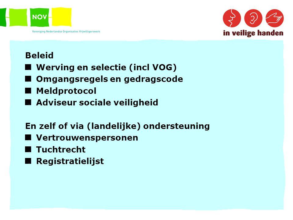 Deskundigheid Plaatselijk netwerk vrijwilligerssteunpunt sportservicepunt GGD zedenpolitie AMK etc.