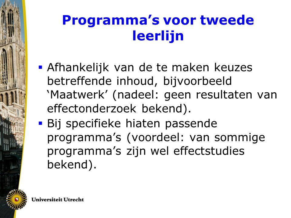 Programma's voor tweede leerlijn  Afhankelijk van de te maken keuzes betreffende inhoud, bijvoorbeeld 'Maatwerk' (nadeel: geen resultaten van effecto
