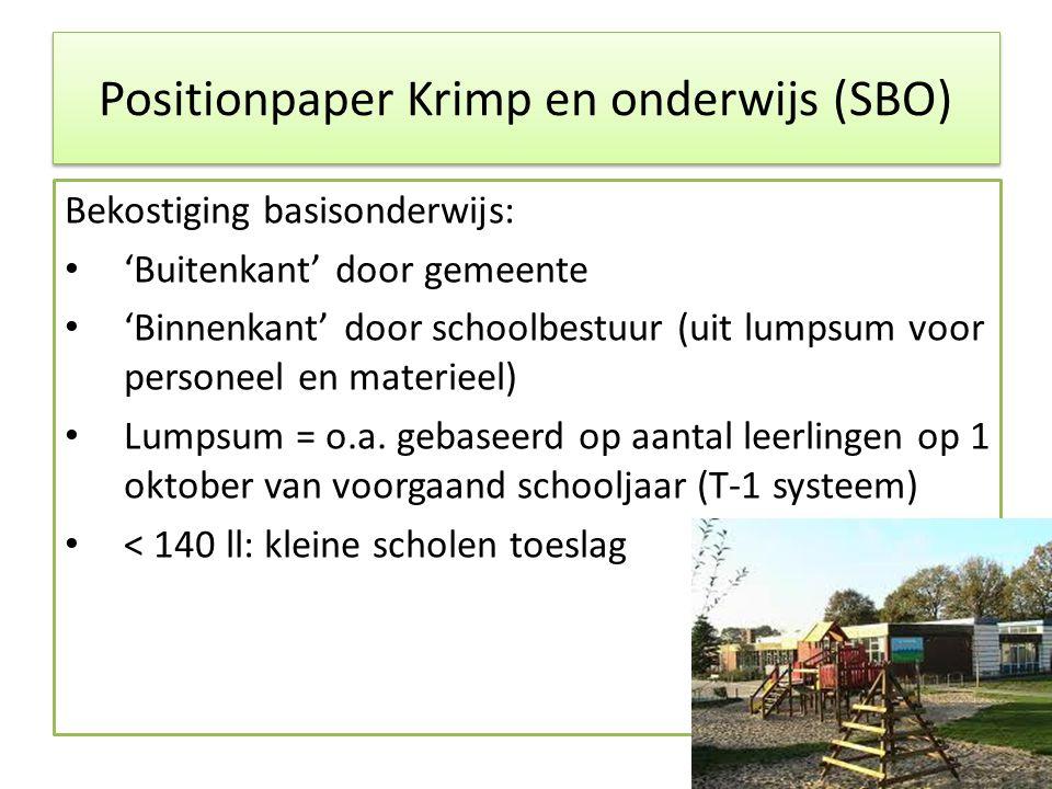 Positionpaper Krimp en onderwijs (SBO) Bekostiging basisonderwijs: • 'Buitenkant' door gemeente • 'Binnenkant' door schoolbestuur (uit lumpsum voor personeel en materieel) • Lumpsum = o.a.