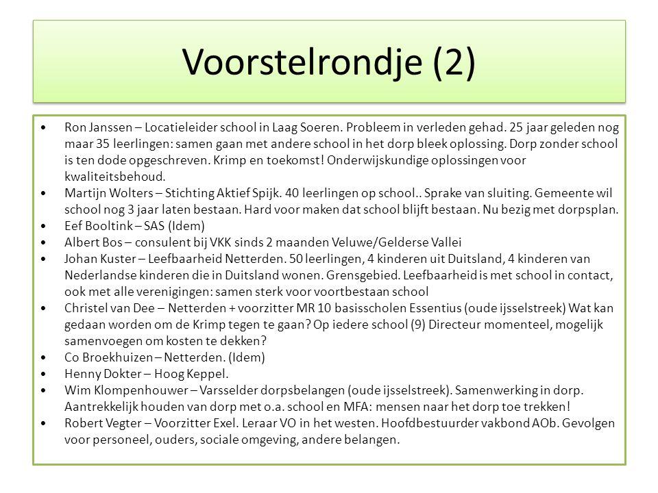 Voorstelrondje (2) •Ron Janssen – Locatieleider school in Laag Soeren. Probleem in verleden gehad. 25 jaar geleden nog maar 35 leerlingen: samen gaan