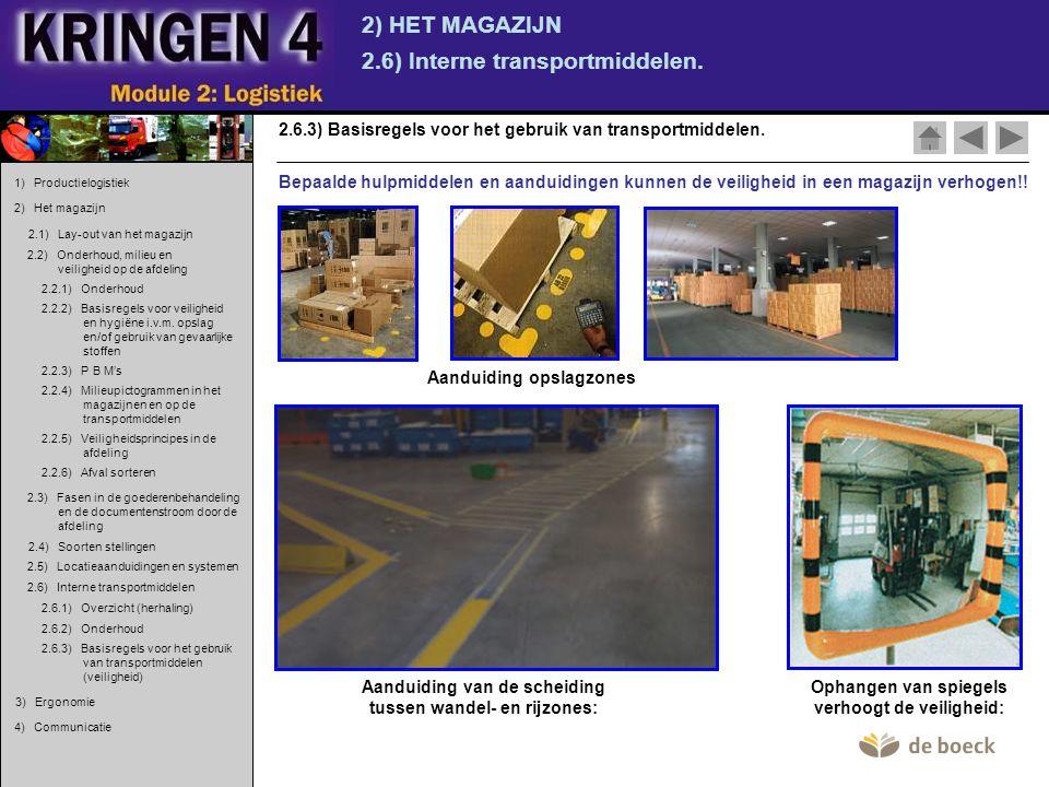 2) HET MAGAZIJN 2.6) Interne transportmiddelen. 2.6.3) Basisregels voor het gebruik van transportmiddelen. Aanduiding van de scheiding tussen wandel-