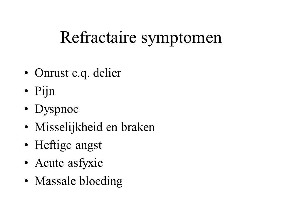 Refractaire symptomen •Onrust c.q.