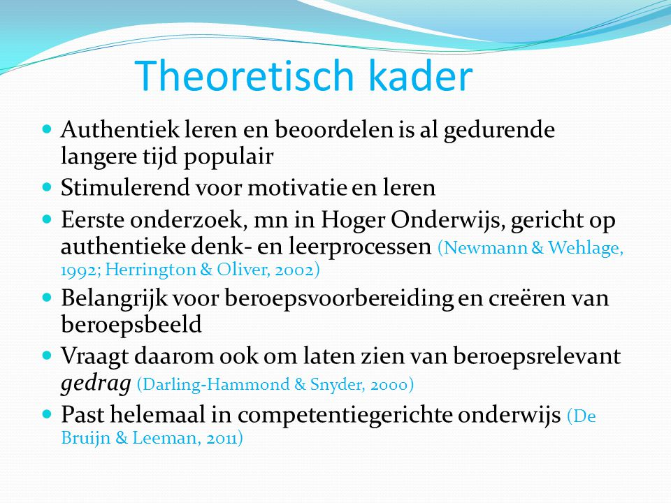 Wat is authentiek beoordelen  Authentic assessment = an assessment requiring students to use the same competencies, or combinations of knowledge, skills, and attitudes, that they need to apply in the criterion situation in professional life  The level of authenticity of an assessment is thus defined by its degree of resemblance to the criterion situation that is a professional practice situation at the students' level (Gulikers, Bastiaens, & Kirschner, 2004) Authenticiteit is een dimensie