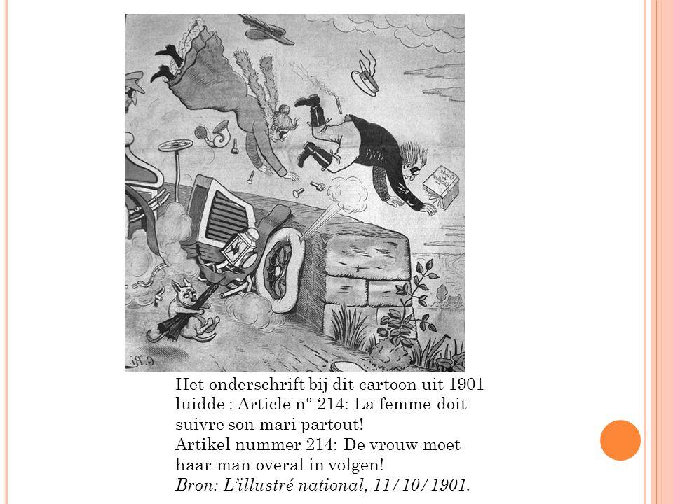 Het onderschrift bij dit cartoon uit 1901 luidde : Article n° 214: La femme doit suivre son mari partout! Artikel nummer 214: De vrouw moet haar man o