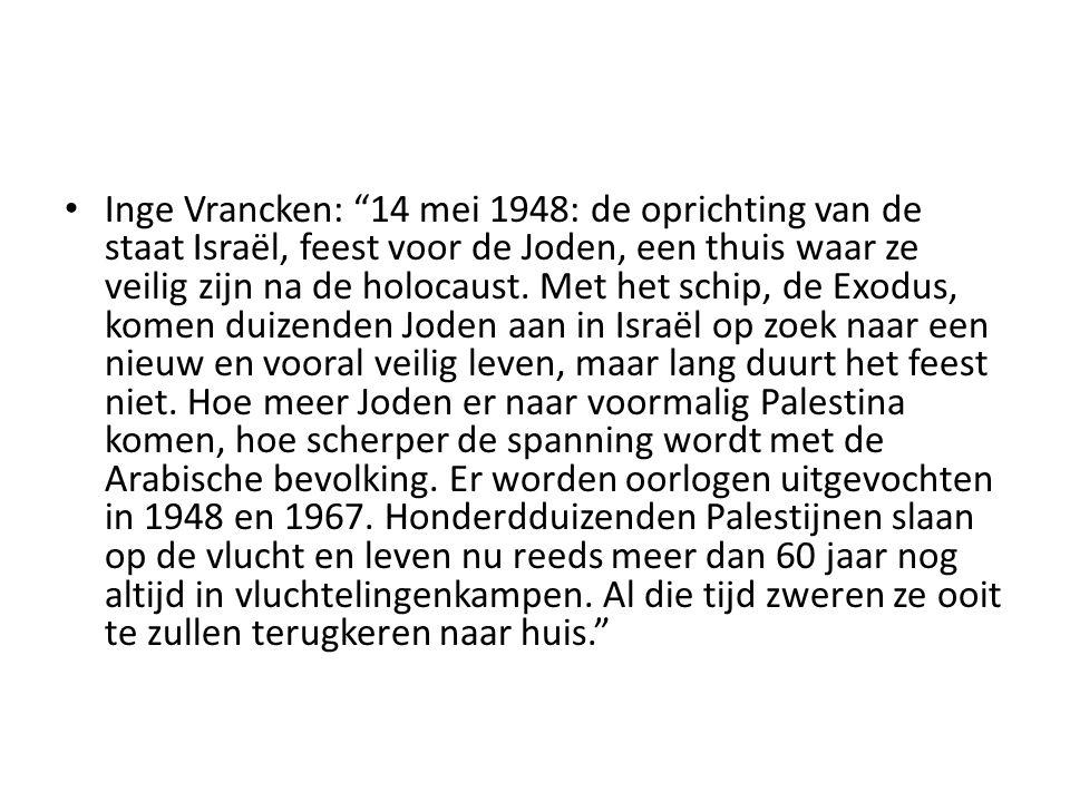 """• Inge Vrancken: """"14 mei 1948: de oprichting van de staat Israël, feest voor de Joden, een thuis waar ze veilig zijn na de holocaust. Met het schip, d"""