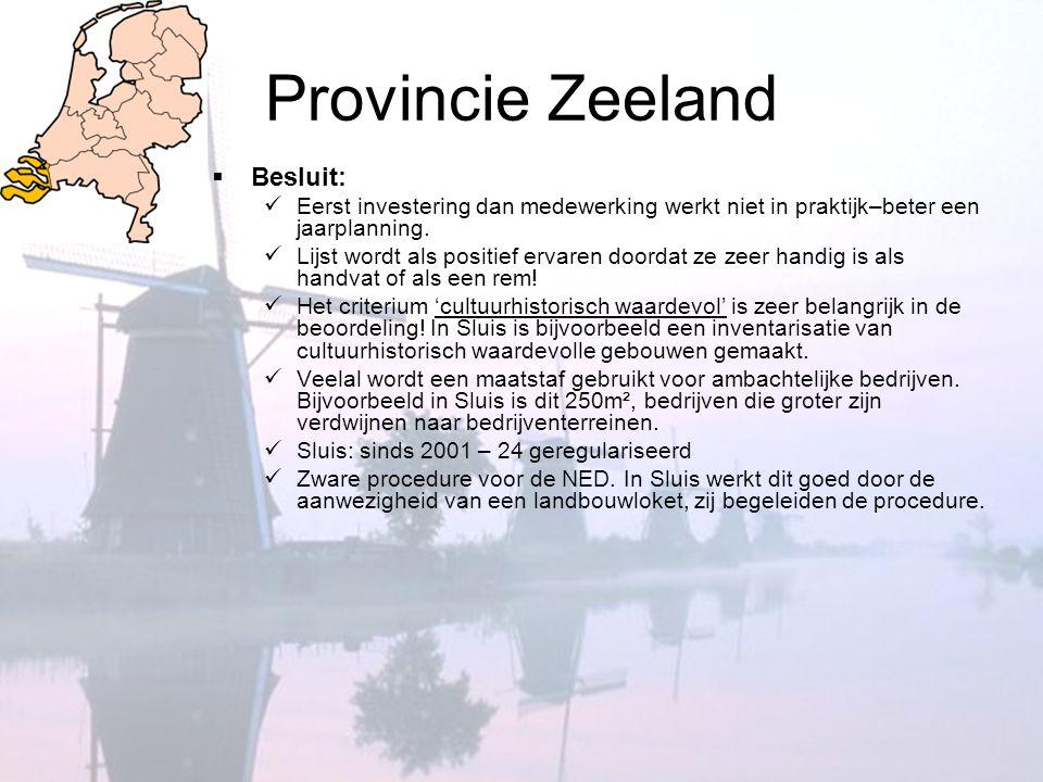 Provincie Zeeland  Besluit:  Eerst investering dan medewerking werkt niet in praktijk–beter een jaarplanning.  Lijst wordt als positief ervaren doo