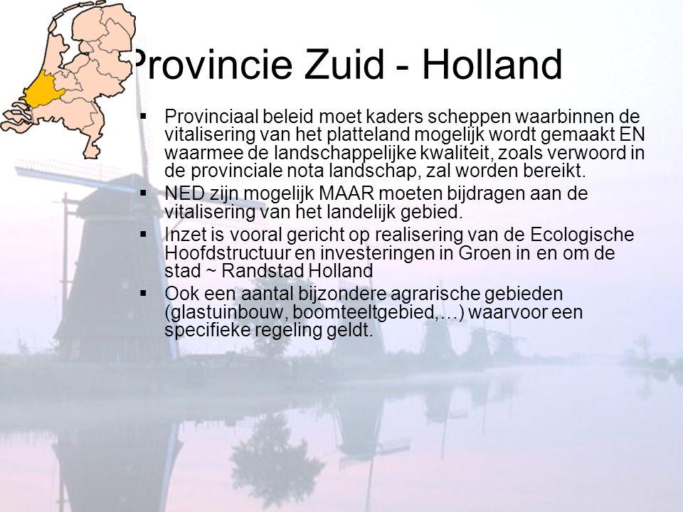 Provincie Zuid - Holland  Provinciaal beleid moet kaders scheppen waarbinnen de vitalisering van het platteland mogelijk wordt gemaakt EN waarmee de