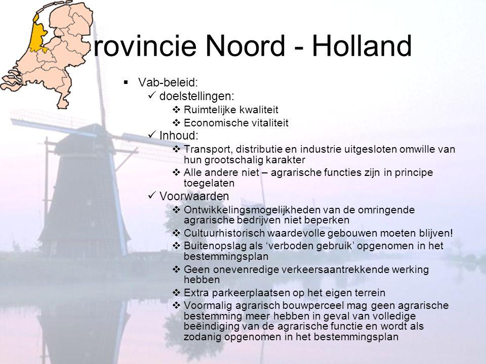 Provincie Noord - Holland  Vab-beleid:  doelstellingen:  Ruimtelijke kwaliteit  Economische vitaliteit  Inhoud:  Transport, distributie en indus