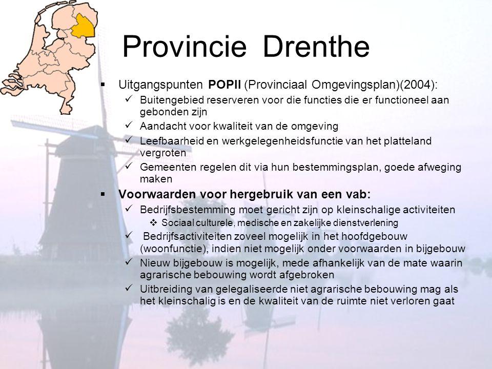 Provincie Drenthe  Uitgangspunten POPII (Provinciaal Omgevingsplan)(2004):  Buitengebied reserveren voor die functies die er functioneel aan gebonde