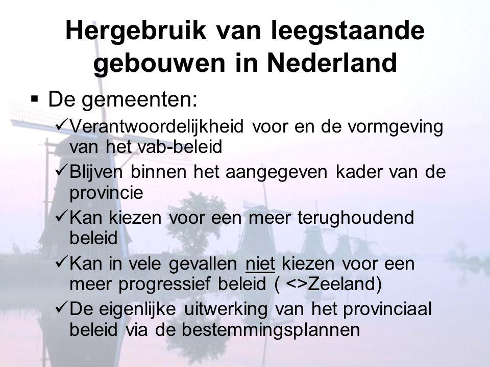 Hergebruik van leegstaande gebouwen in Nederland  De gemeenten:  Verantwoordelijkheid voor en de vormgeving van het vab-beleid  Blijven binnen het