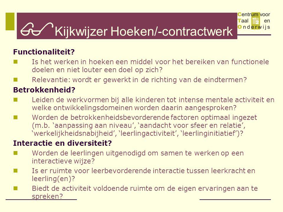  Kijkwijzer Hoeken/-contractwerk Functionaliteit?  Is het werken in hoeken een middel voor het bereiken van functionele doelen en niet louter een do