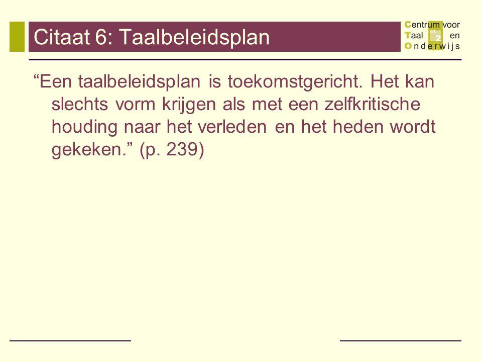 Citaat 6: Taalbeleidsplan Een taalbeleidsplan is toekomstgericht.