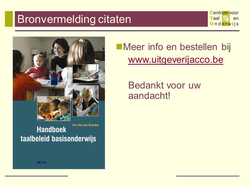 Bronvermelding citaten  Meer info en bestellen bij www.uitgeverijacco.be Bedankt voor uw aandacht!