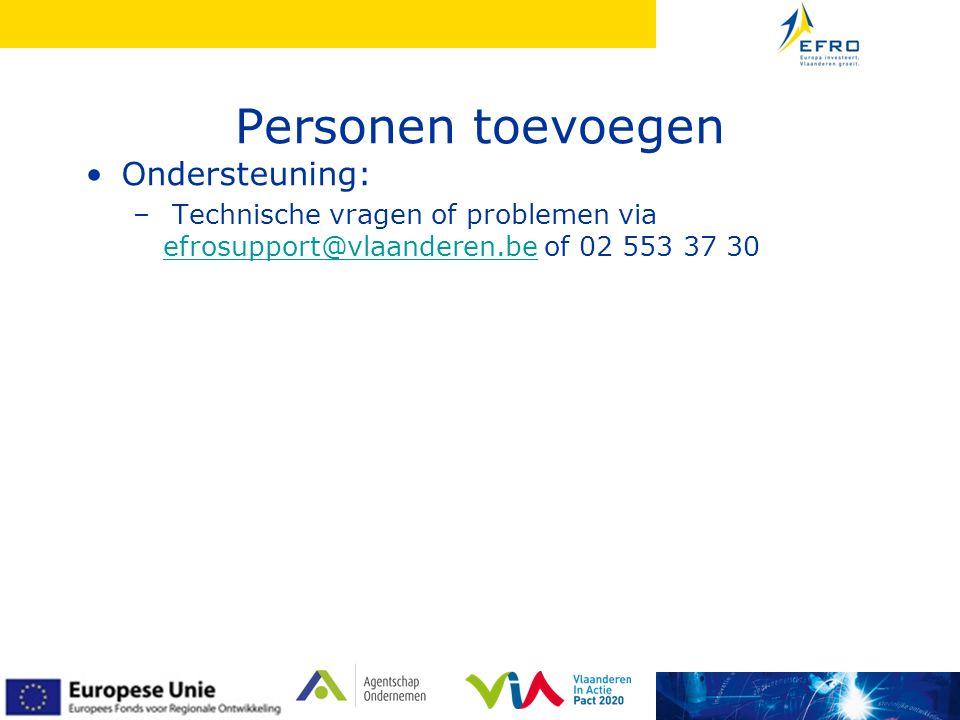Personen toevoegen •Ondersteuning: – Technische vragen of problemen via efrosupport@vlaanderen.be of 02 553 37 30 efrosupport@vlaanderen.be
