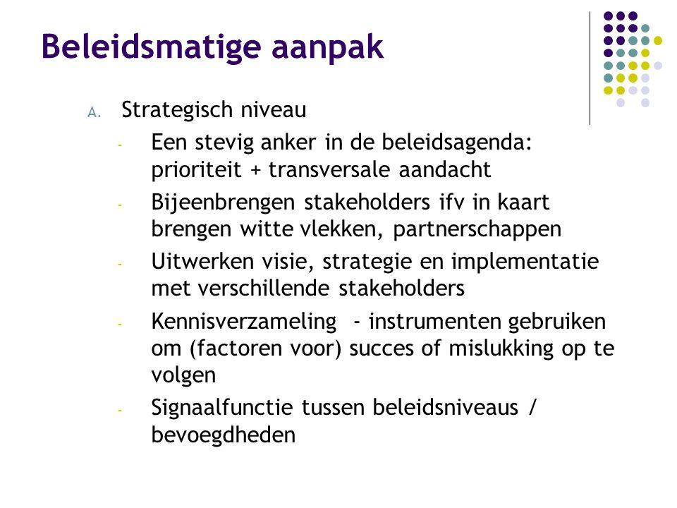 Beleidsmatige aanpak A.