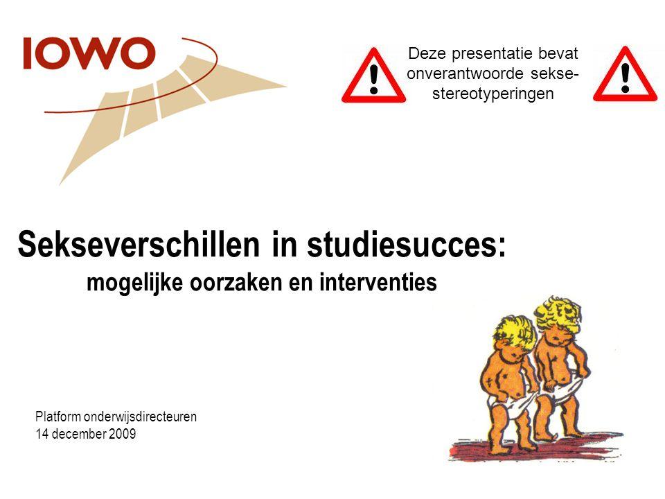 Sekseverschillen in studiesucces: mogelijke oorzaken en interventies Platform onderwijsdirecteuren 14 december 2009 Deze presentatie bevat onverantwoo