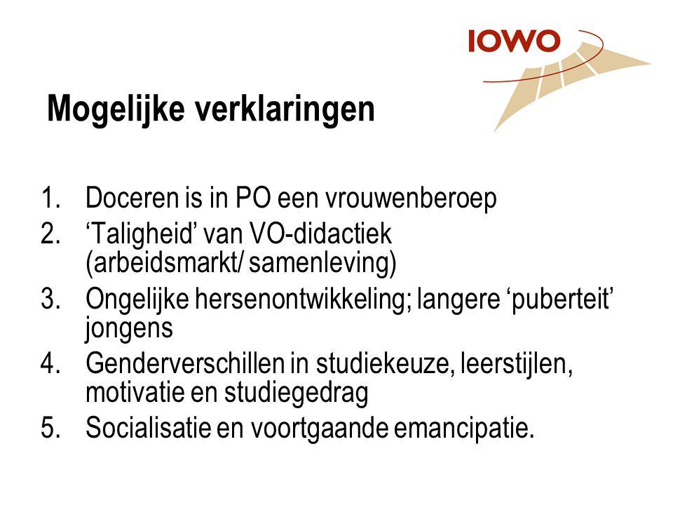 Mogelijke verklaringen 1.Doceren is in PO een vrouwenberoep 2.'Taligheid' van VO-didactiek (arbeidsmarkt/ samenleving) 3.Ongelijke hersenontwikkeling;