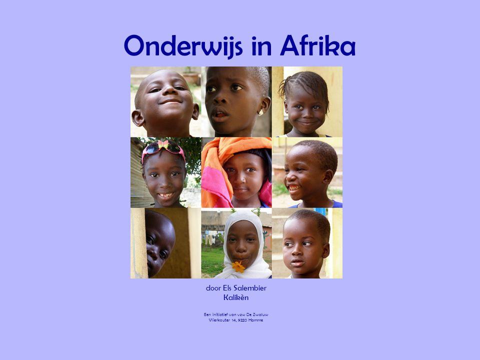 Onderwijs in Afrika door Els Salembier Kalikèn Een initiatief van vzw De Zwaluw Vlierkouter 14, 9220 Hamme