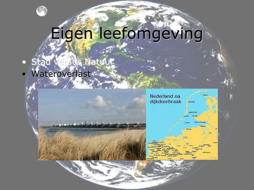 •Stad versus Natuur •Wateroverlast