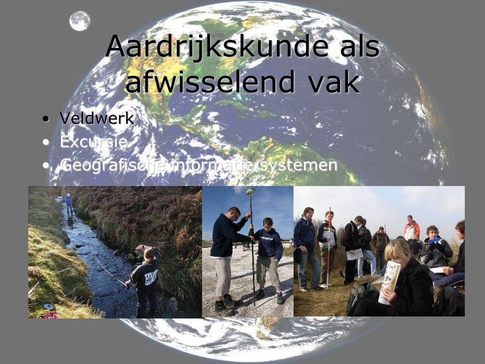 •Veldwerk •Excursie •Geografische informatie systemen