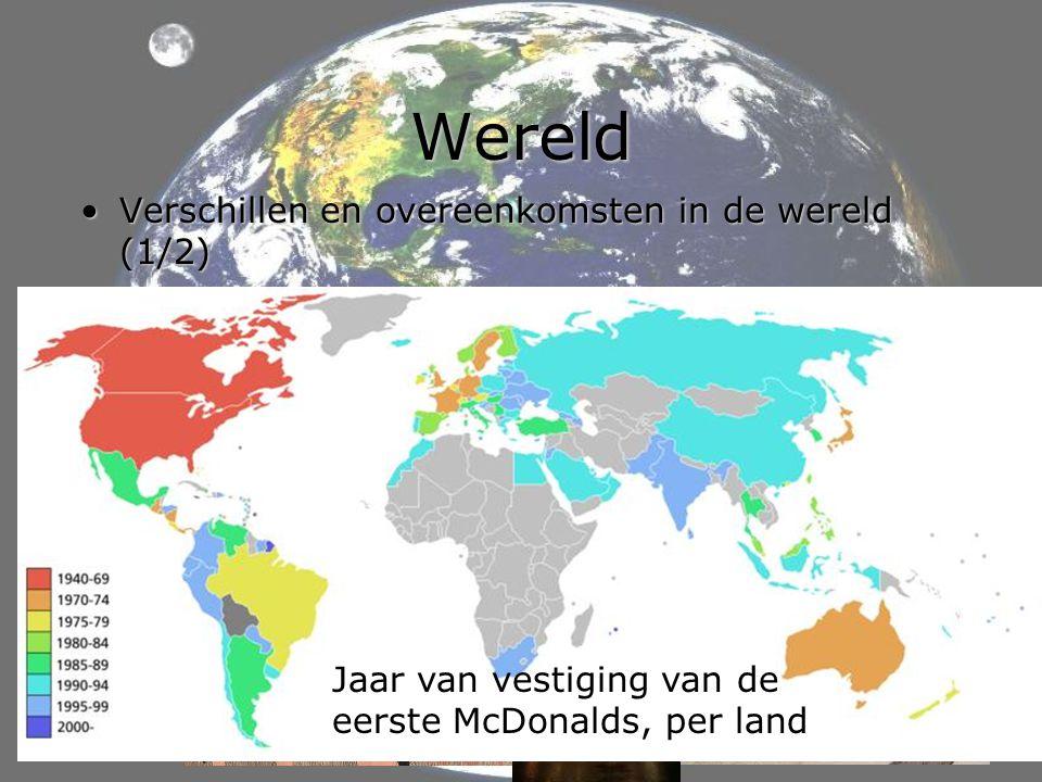 Wereld •Verschillen en overeenkomsten in de wereld (1/2) •Wereldsteden in de Verenigde Staten •Het wereldvoedselvraagstuk Japan Jaar van vestiging van de eerste McDonalds, per land