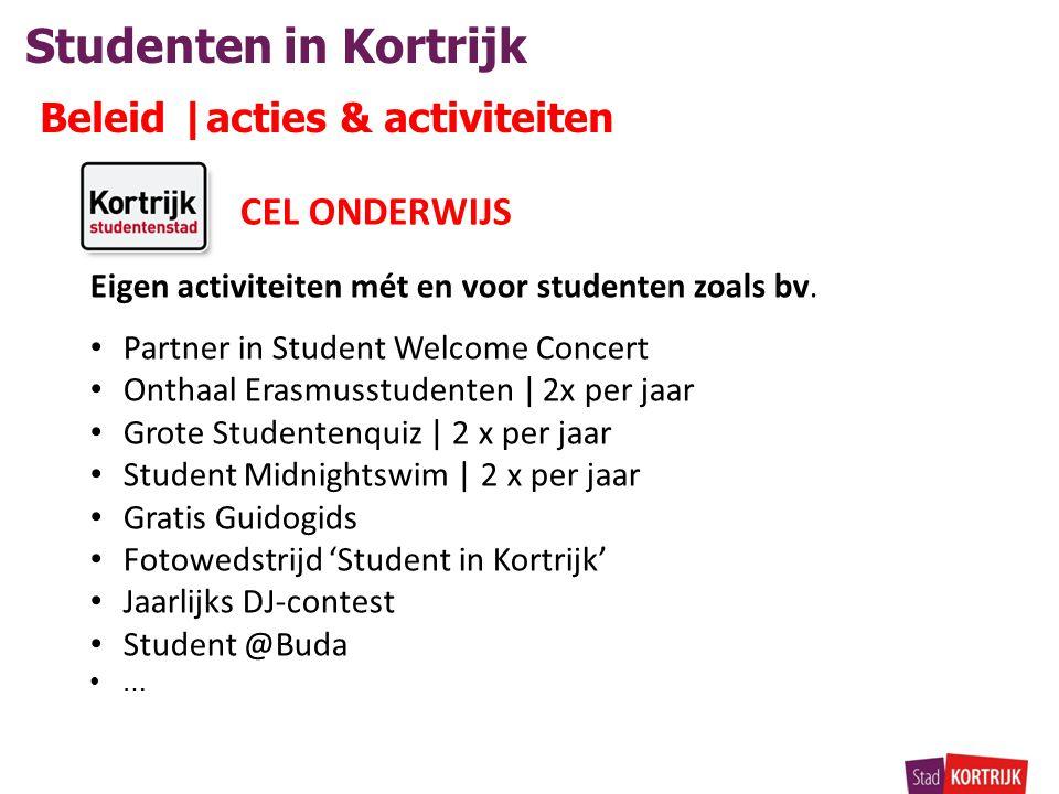 Studenten in Kortrijk Beleid |acties & activiteiten Eigen activiteiten mét en voor studenten zoals bv.