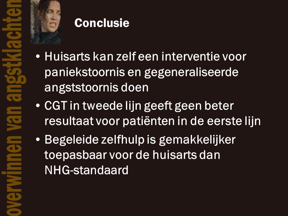 Conclusie •Huisarts kan zelf een interventie voor paniekstoornis en gegeneraliseerde angststoornis doen •CGT in tweede lijn geeft geen beter resultaat