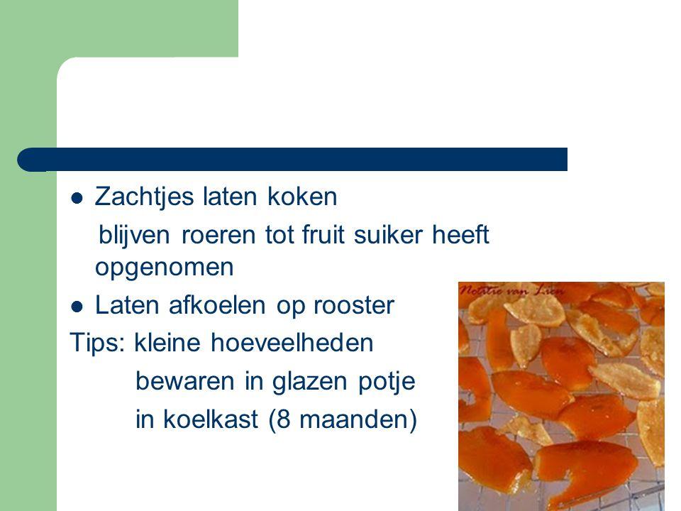  Zachtjes laten koken blijven roeren tot fruit suiker heeft opgenomen  Laten afkoelen op rooster Tips: kleine hoeveelheden bewaren in glazen potje i