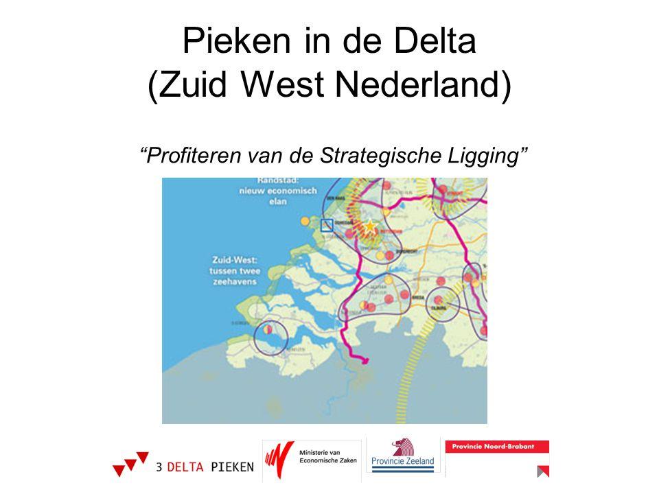 """Pieken in de Delta (Zuid West Nederland) """"Profiteren van de Strategische Ligging"""""""