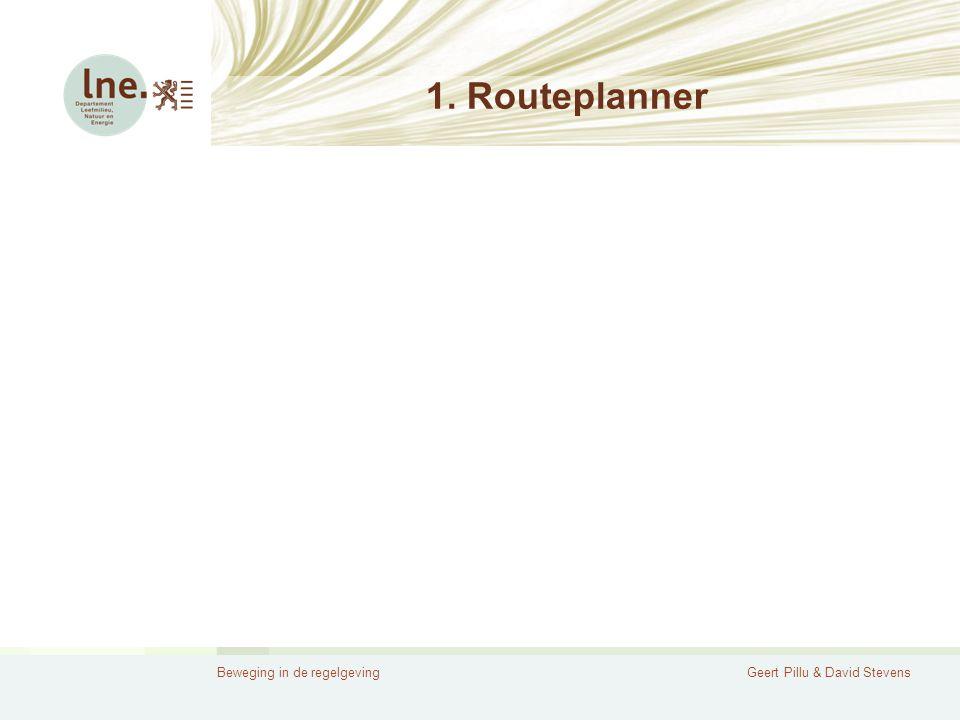 Beweging in de regelgevingGeert Pillu & David Stevens 1. Routeplanner