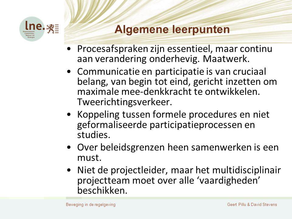 Beweging in de regelgevingGeert Pillu & David Stevens Algemene leerpunten •Procesafspraken zijn essentieel, maar continu aan verandering onderhevig.