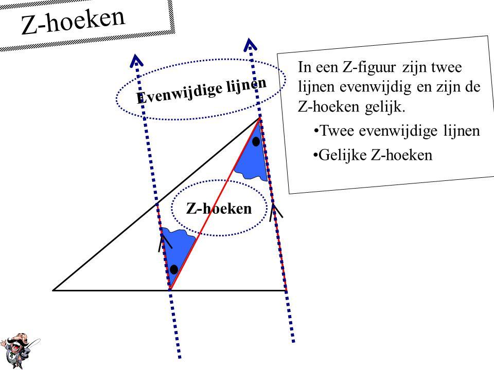Z-hoeken In een Z-figuur zijn twee lijnen evenwijdig en zijn de Z-hoeken gelijk. •Twee evenwijdige lijnen • Twee paren gelijke Z- hoeken