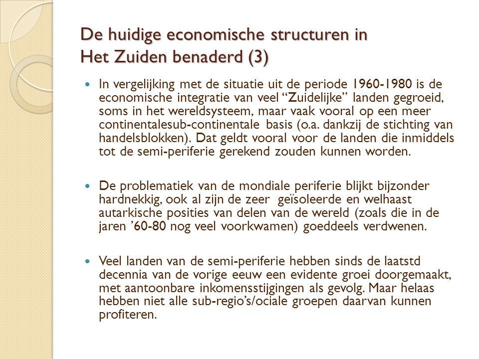 De huidige economische structuren in Het Zuiden benaderd (3)  In vergelijking met de situatie uit de periode 1960-1980 is de economische integratie v