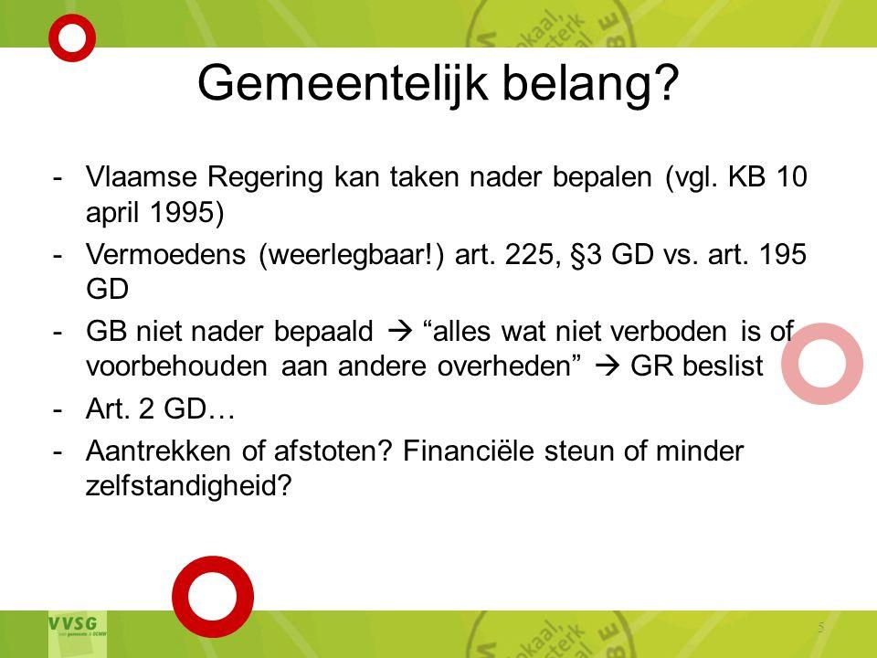 Gemeentelijk belang.-Vlaamse Regering kan taken nader bepalen (vgl.
