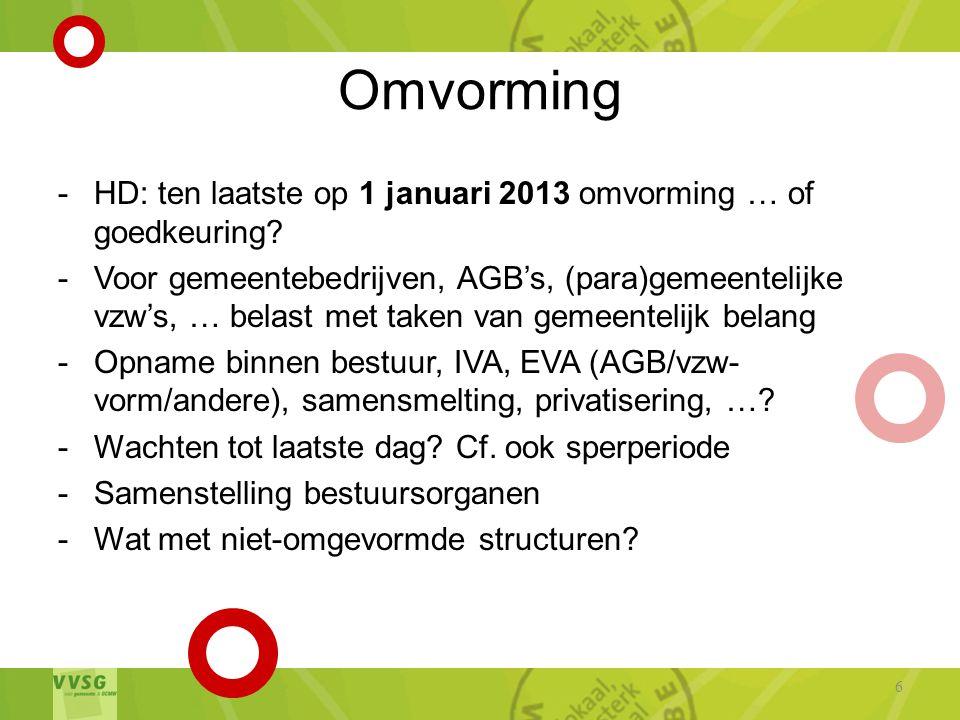 Omvorming -HD: ten laatste op 1 januari 2013 omvorming … of goedkeuring.