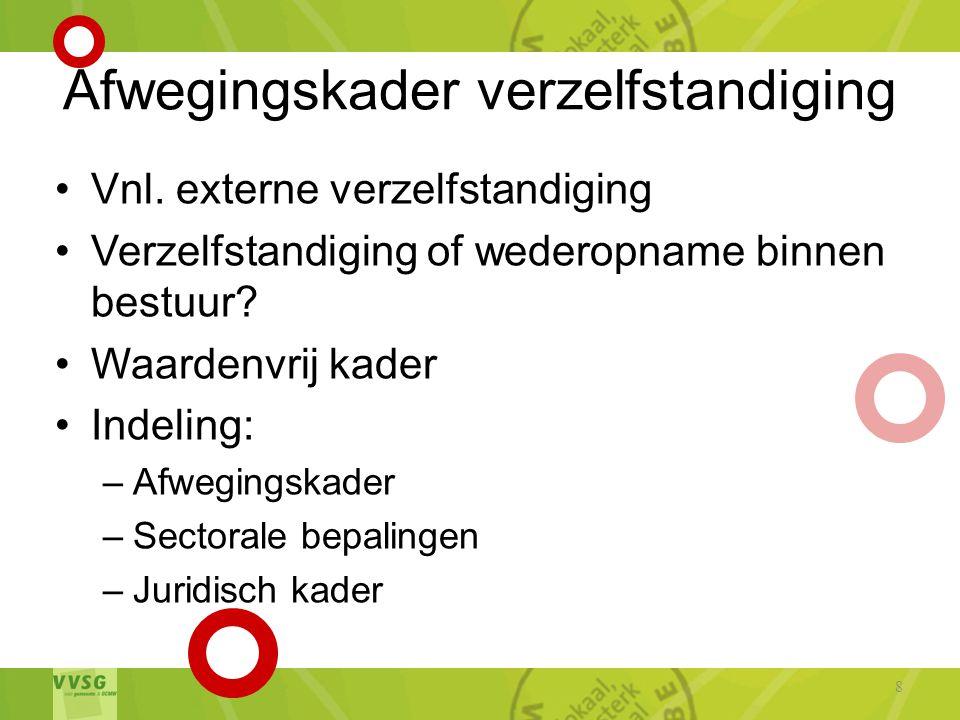 Afwegingskader verzelfstandiging •Vnl.