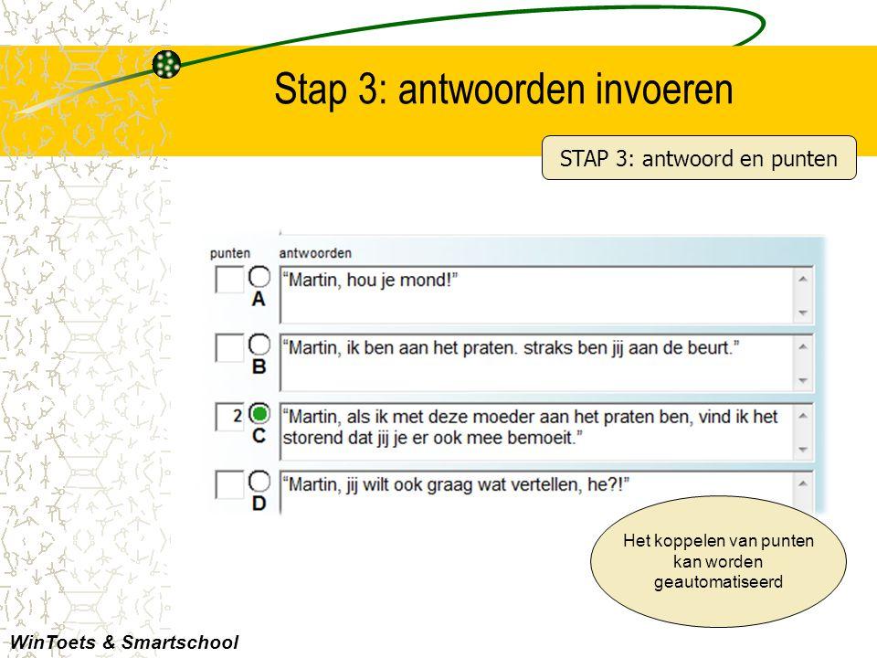 Stap 3: antwoorden invoeren WinToets & Smartschool Het koppelen van punten kan worden geautomatiseerd STAP 3: antwoord en punten