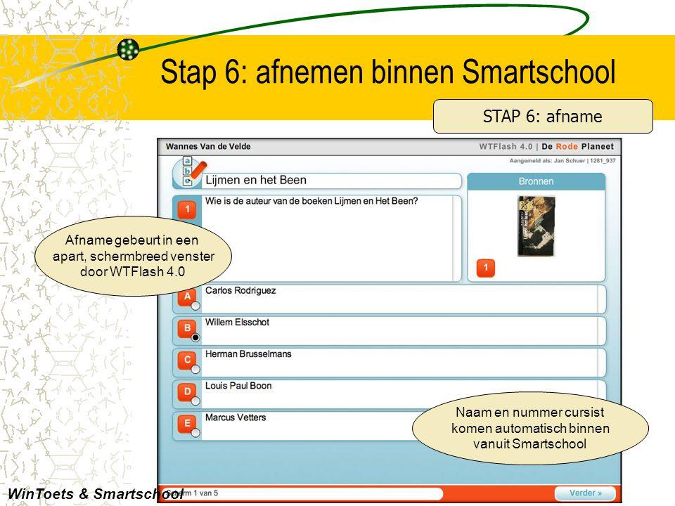 Stap 6: afnemen binnen Smartschool WinToets & Smartschool Afname gebeurt in een apart, schermbreed venster door WTFlash 4.0 STAP 6: afname Naam en num