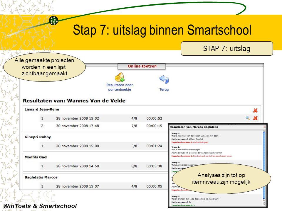 Stap 7: uitslag binnen Smartschool WinToets & Smartschool Alle gemaakte projecten worden in een lijst zichtbaar gemaakt STAP 7: uitslag Analyses zijn