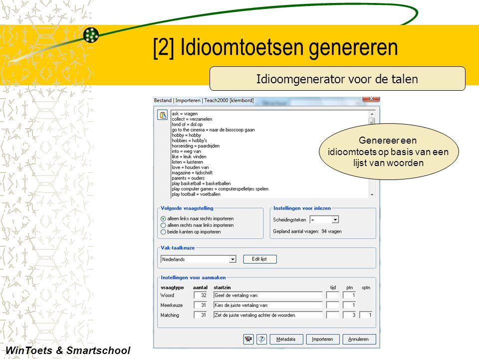 [2] Idioomtoetsen genereren WinToets & Smartschool Genereer een idioomtoets op basis van een lijst van woorden Idioomgenerator voor de talen