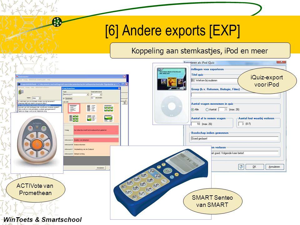 [6] Andere exports [EXP] WinToets & Smartschool Koppeling aan stemkastjes, iPod en meer ACTIVote van Promethean iQuiz-export voor iPod SMART Senteo va