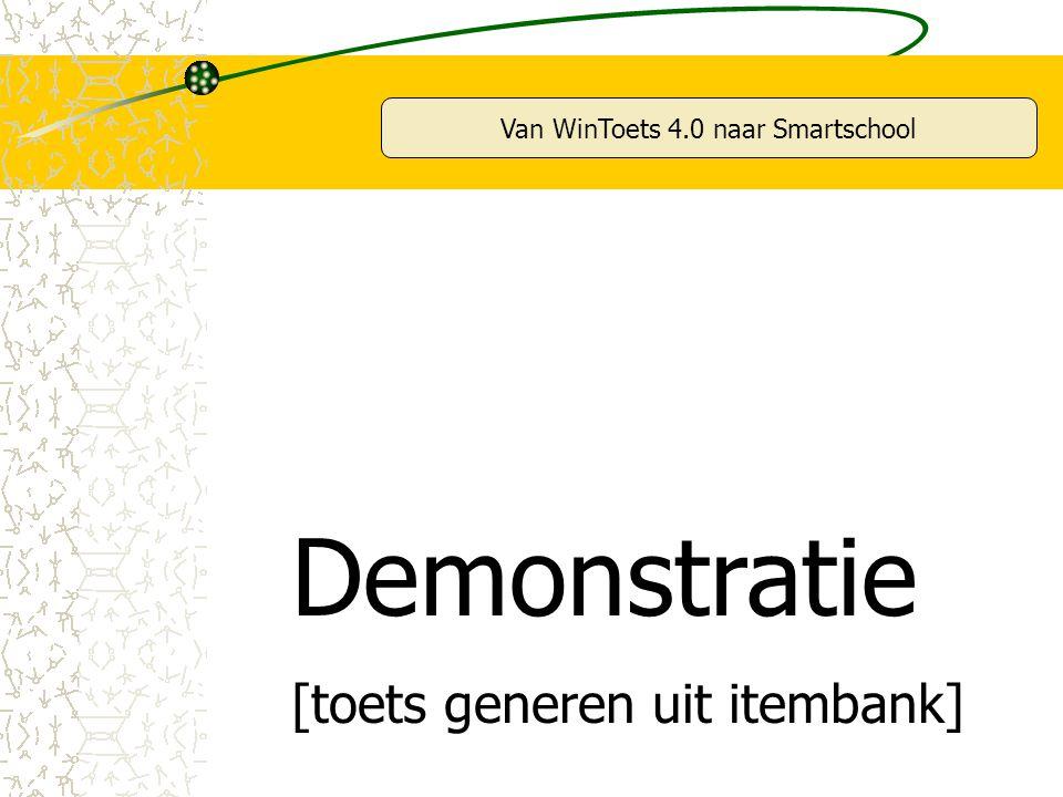 Van WinToets 4.0 naar Smartschool Demonstratie [toets generen uit itembank]