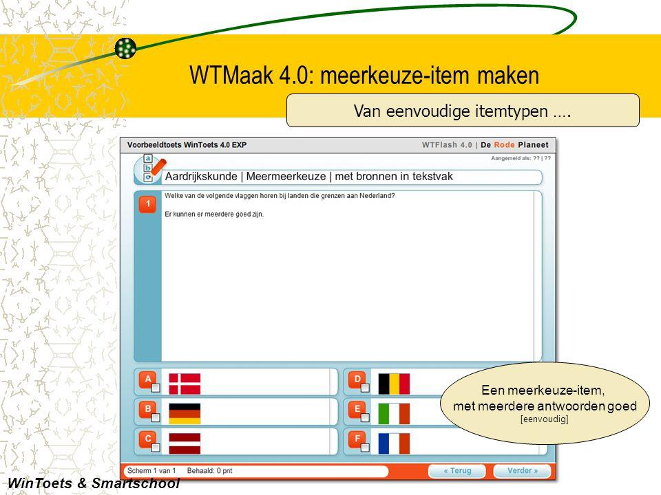 WTMaak 4.0: meerkeuze-item maken Een meerkeuze-item, met meerdere antwoorden goed [eenvoudig] WinToets & Smartschool Van eenvoudige itemtypen ….